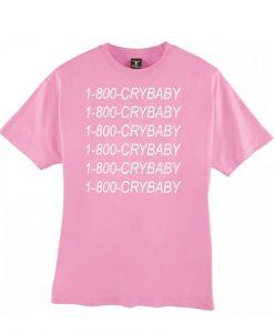 1-800-crybaby tshirt