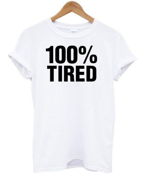 https://cdn.shopify.com/s/files/1/0985/5304/products/100_tired_tshirt.jpg?v=1474014395