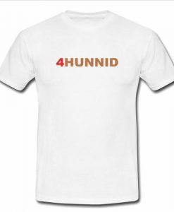 4hunnid tshirt
