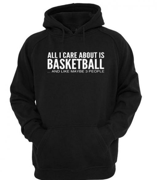 https://cdn.shopify.com/s/files/1/0985/5304/products/All_i_care_about_is_basketball_hoodie.jpg?v=1461992730