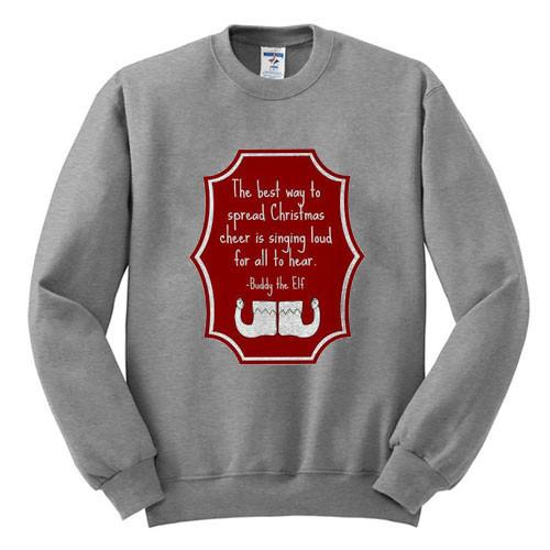 https://cdn.shopify.com/s/files/1/0985/5304/products/Buddy_Elf_Christmas_quote_Unisex_Sweatshirt_copy.jpeg?v=1448641078