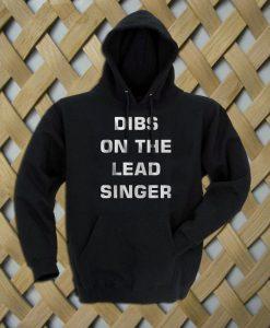Dibs on the lead singer Hoodie