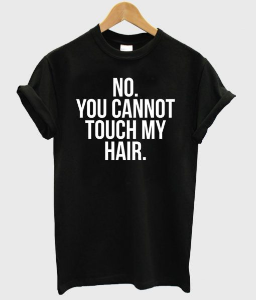 https://cdn.shopify.com/s/files/1/0985/5304/products/Dont_touch_my_hair_shirt.jpeg?v=1448640984