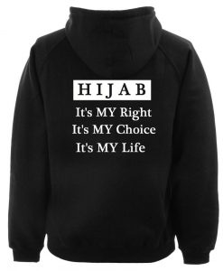 Hijab it's my right it's my choise it's my life hoodie back