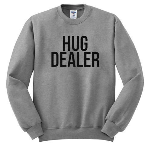 https://cdn.shopify.com/s/files/1/0985/5304/products/Hug_Dealer_Sweatshirt.jpg?v=1480057321