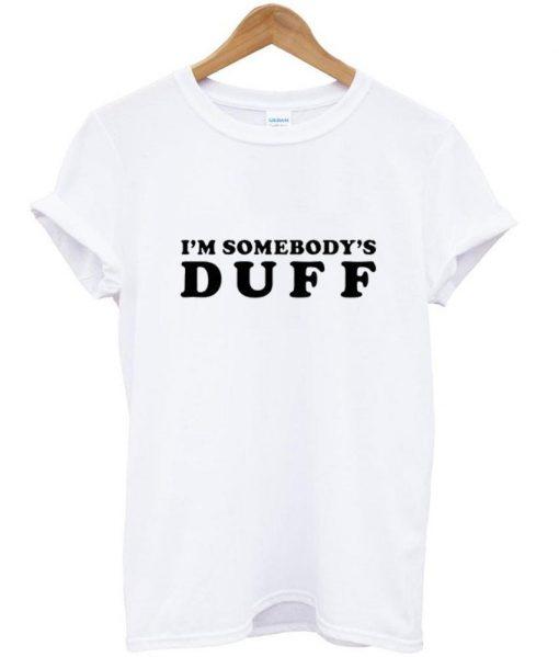 https://cdn.shopify.com/s/files/1/0985/5304/products/I_m_Somebody_s_Duff_T_Shirt.jpg?v=1475659088