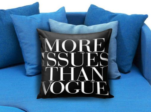 https://cdn.shopify.com/s/files/1/0985/5304/products/More_Issues_Than_Vogue_Pillow_Case_Pillow_Cover_Printed_18x18_16x24_20x30_Modern_Pillow_Case_Decorative_Throw_Pillow_Case_One_Side_Printing.jpeg?v=1448647304