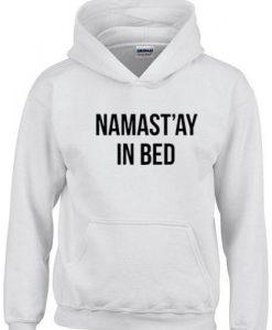 Namaste In Bed Hoodie