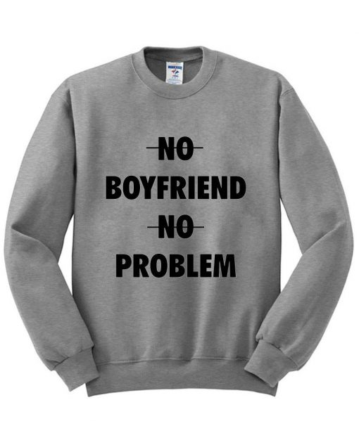 https://cdn.shopify.com/s/files/1/0985/5304/products/no_boyfriend_no_problem.jpg?v=1461046339