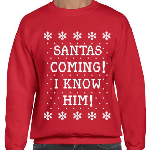 https://cdn.shopify.com/s/files/1/0985/5304/products/Santa_s_Coming_I_Know_Him_-_Ugly_Christmas_Sweater_copy.jpeg?v=1448643190