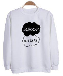 School Not okay switer