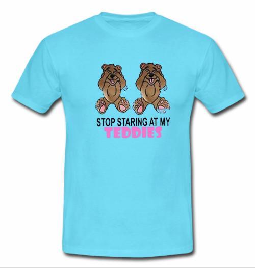 https://cdn.shopify.com/s/files/1/0985/5304/products/Stop_Staring_At_My_Teddies_Tshirt_f9b2154d-6b0b-45f3-aacd-81cbe2dc0419.jpg?v=1479381762