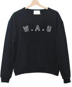 W A U Sweatshirt