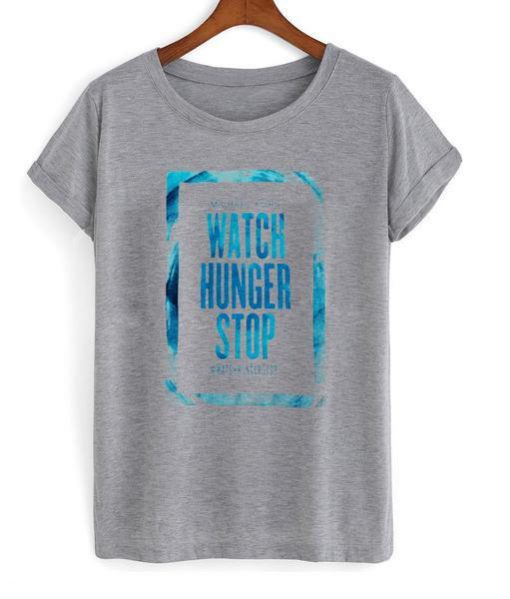 https://cdn.shopify.com/s/files/1/0985/5304/products/Watch_Hunger_Stop_T_Shrt.jpg?v=1476864403