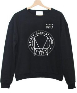 We Get Ours At Night Owsla Sweatshirt