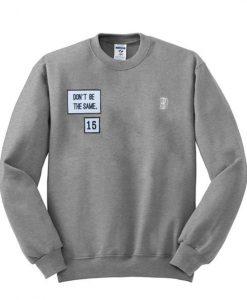 YEEZUS Don't Be The Same sweatshirt