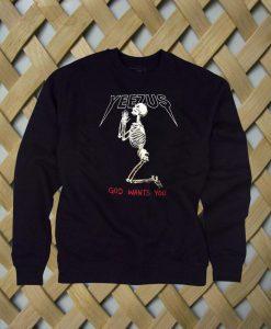 Yeezus God Wants You Kanye sweatshirt