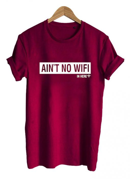 https://cdn.shopify.com/s/files/1/0985/5304/products/ain_t_no_wifi_kaos_maroon.jpg?v=1456287971