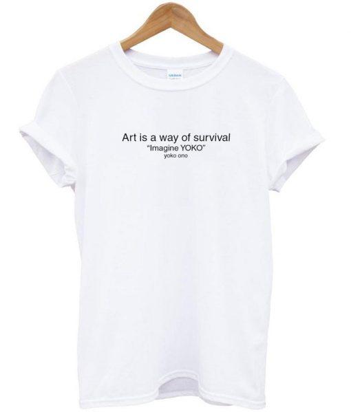 https://cdn.shopify.com/s/files/1/0985/5304/products/art_is_way_of_survival_tshirt.jpg?v=1475307144
