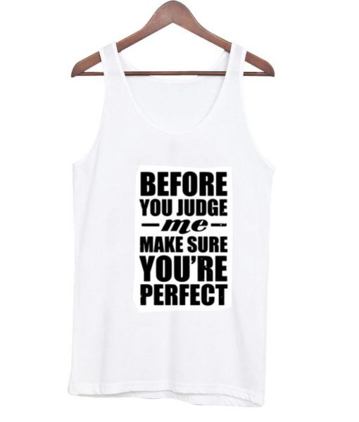 https://cdn.shopify.com/s/files/1/0985/5304/products/before_you_judge_tanktop.jpg?v=1470362928