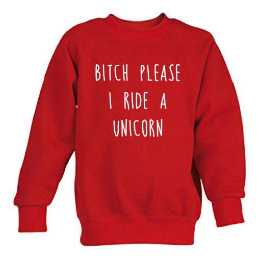 https://cdn.shopify.com/s/files/1/0985/5304/products/bitch_please_i_ride_a_unicorn_switer_merah.jpg?v=1455775094