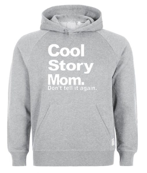 https://cdn.shopify.com/s/files/1/0985/5304/products/cool_story_mom_HOODIE_ABU2.jpg?v=1454725438