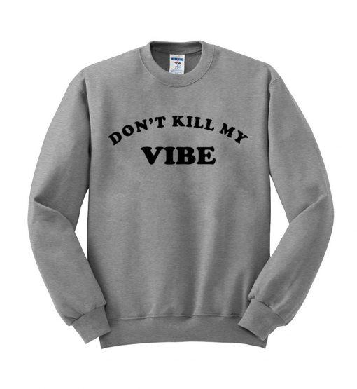 https://cdn.shopify.com/s/files/1/0985/5304/products/don_t_kill_my_vibe_switer_grey1.jpg?v=1459393052