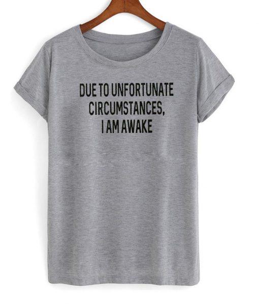 https://cdn.shopify.com/s/files/1/0985/5304/products/due_to_unfortunate_tshirt.jpg?v=1472712695
