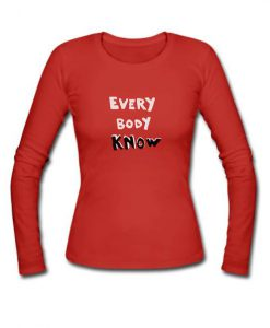 everybody know long sleeves shirt