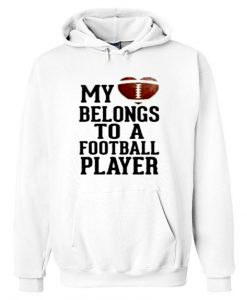 my love belongs to a football player hoodie