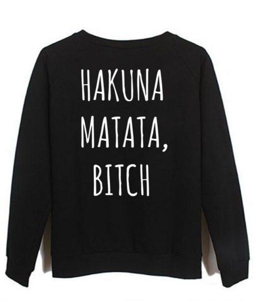 https://cdn.shopify.com/s/files/1/0985/5304/products/hakuna_matata_bitch.jpeg?v=1448643831