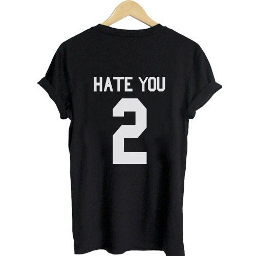 https://cdn.shopify.com/s/files/1/0985/5304/products/hate_you_shirt_2e4860e9-9726-46af-a54f-bed865dcc27b.jpeg?v=1448642401