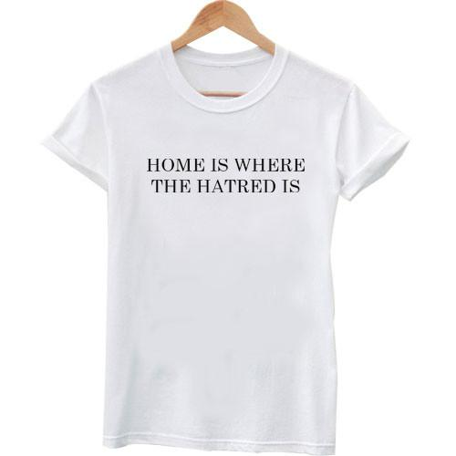 https://cdn.shopify.com/s/files/1/0985/5304/products/home_is_where_the_hatred_is.jpeg?v=1448640231