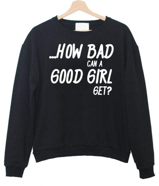 https://cdn.shopify.com/s/files/1/0985/5304/products/how_bad_can_a_good_girl_get_switer_hitam2.jpg?v=1457749536