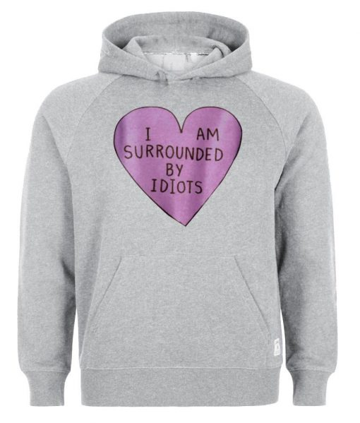 https://cdn.shopify.com/s/files/1/0985/5304/products/i_am_surrounded_by_idiots_HOODIE_ABU2.jpg?v=1455175627