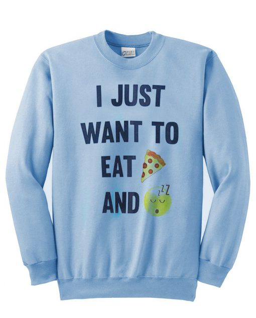 https://cdn.shopify.com/s/files/1/0985/5304/products/i_just_want_to_eat_pizza_and_take_a_nap_sweatshirt.jpg?v=1451441792