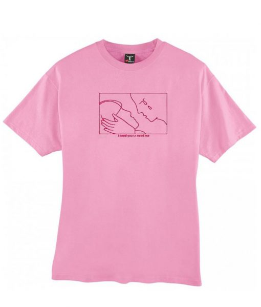 https://cdn.shopify.com/s/files/1/0985/5304/products/i_need_you_to_need_me_light_pink_T_Shirt.jpg?v=1475751104