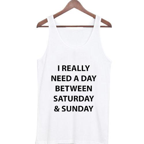 https://cdn.shopify.com/s/files/1/0985/5304/products/i_really_need_a_day_between_saturday_and_sunday.jpeg?v=1448640413