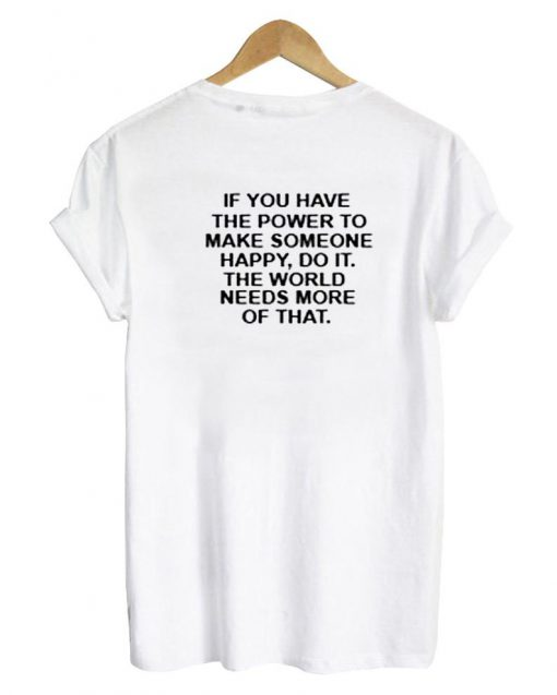 https://cdn.shopify.com/s/files/1/0985/5304/products/if_you_have_the_power_tshirt_back.jpg?v=1475287836