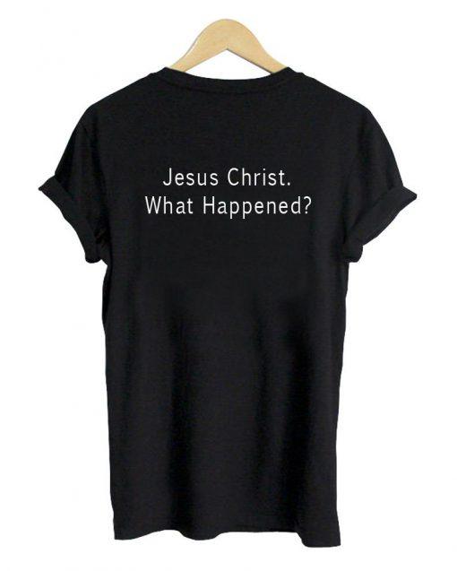 https://cdn.shopify.com/s/files/1/0985/5304/products/jesus_christ_tshirt_black_back.jpg?v=1457409698