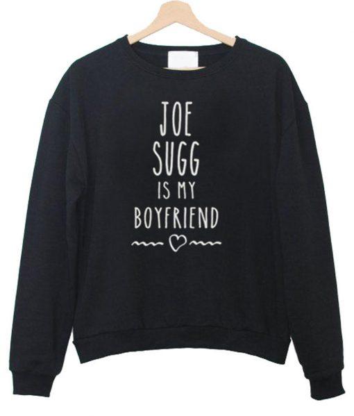 https://cdn.shopify.com/s/files/1/0985/5304/products/joe_sugg_is_my_boyfriend_sweatshirt.jpg?v=1456891783