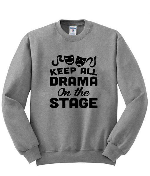 https://cdn.shopify.com/s/files/1/0985/5304/products/keep_all_drama_sweatshirt.jpg?v=1472462493