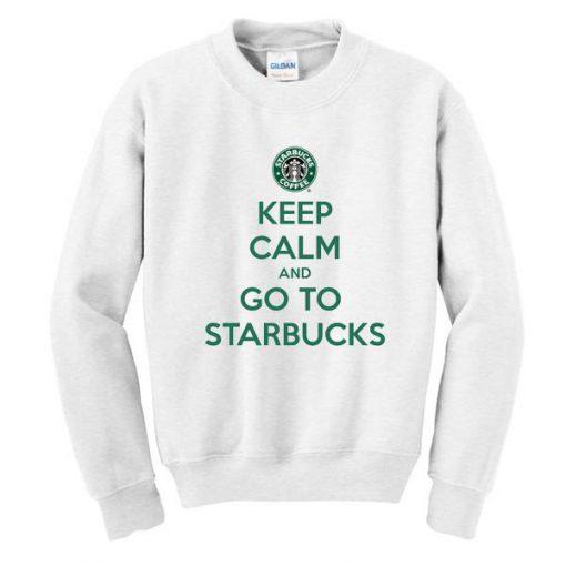 https://cdn.shopify.com/s/files/1/0985/5304/products/keep_calm_and_go_to_starbucks_sweatshirt.jpg?v=1498726244