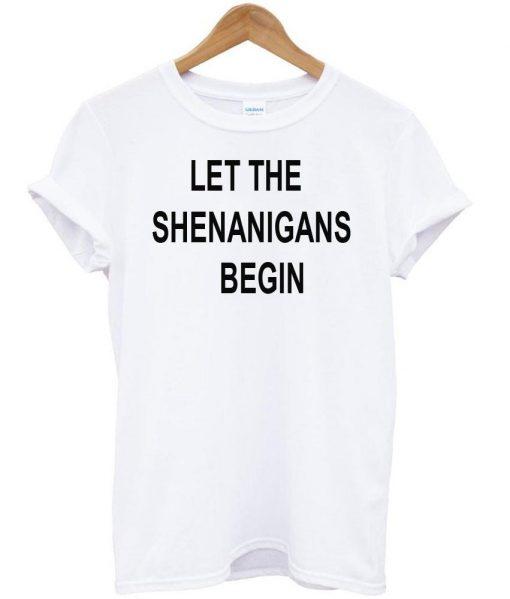https://cdn.shopify.com/s/files/1/0985/5304/products/let_the_shenanigans_tshirt.jpg?v=1472802706