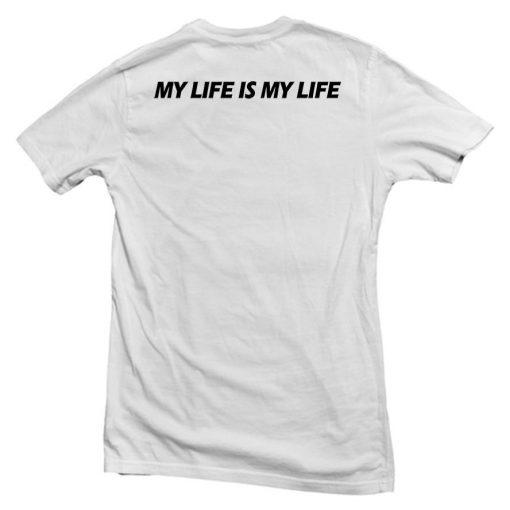 https://cdn.shopify.com/s/files/1/0985/5304/products/my_life_is_my_life_kaos_putih_back.jpg?v=1460366723