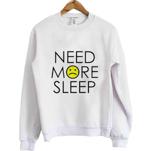 https://cdn.shopify.com/s/files/1/0985/5304/products/need_more_sleep_Sweatshirt.jpg?v=1476265864