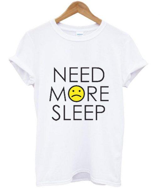 https://cdn.shopify.com/s/files/1/0985/5304/products/need_more_sleep_tshirt_073fad02-88e5-4f0f-9304-15118b50618a.jpg?v=1476265974