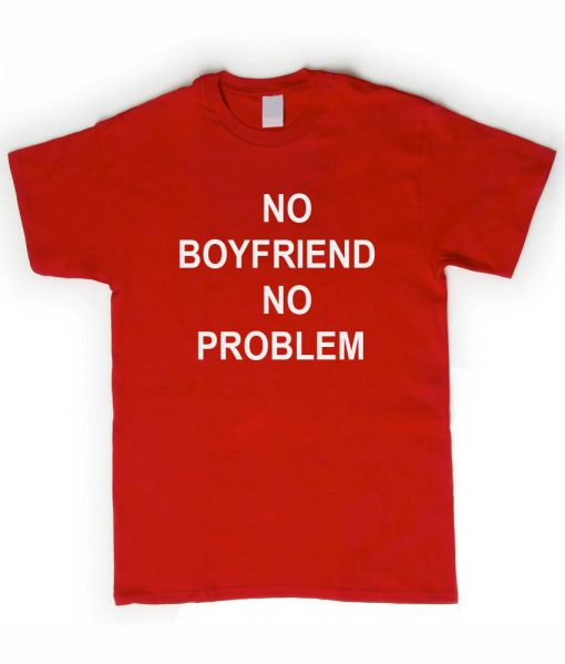 https://cdn.shopify.com/s/files/1/0985/5304/products/no_boyfriend_tshirt.jpg?v=1471940077