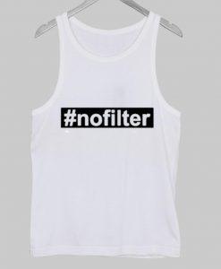 #nofilter Tank Top