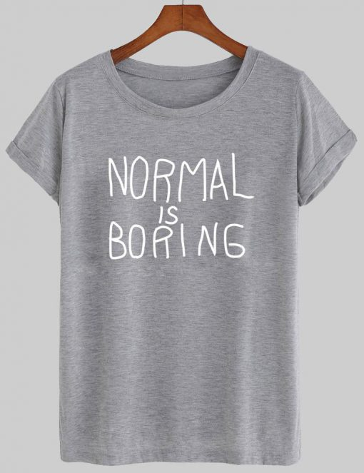 https://cdn.shopify.com/s/files/1/0985/5304/products/normal_is_boring_kaos_grey3_e73544f0-02d5-4b80-a415-850c55edbd2a.jpg?v=1454476778